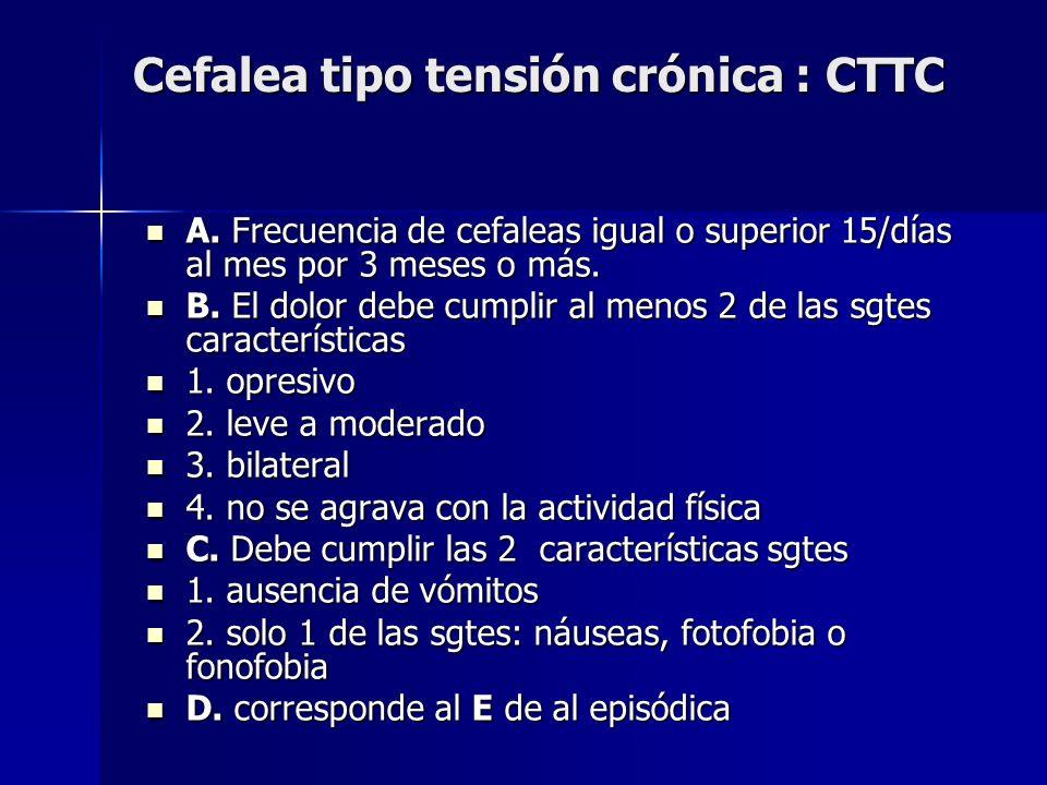 Cefalea tipo tensión crónica : CTTC A.