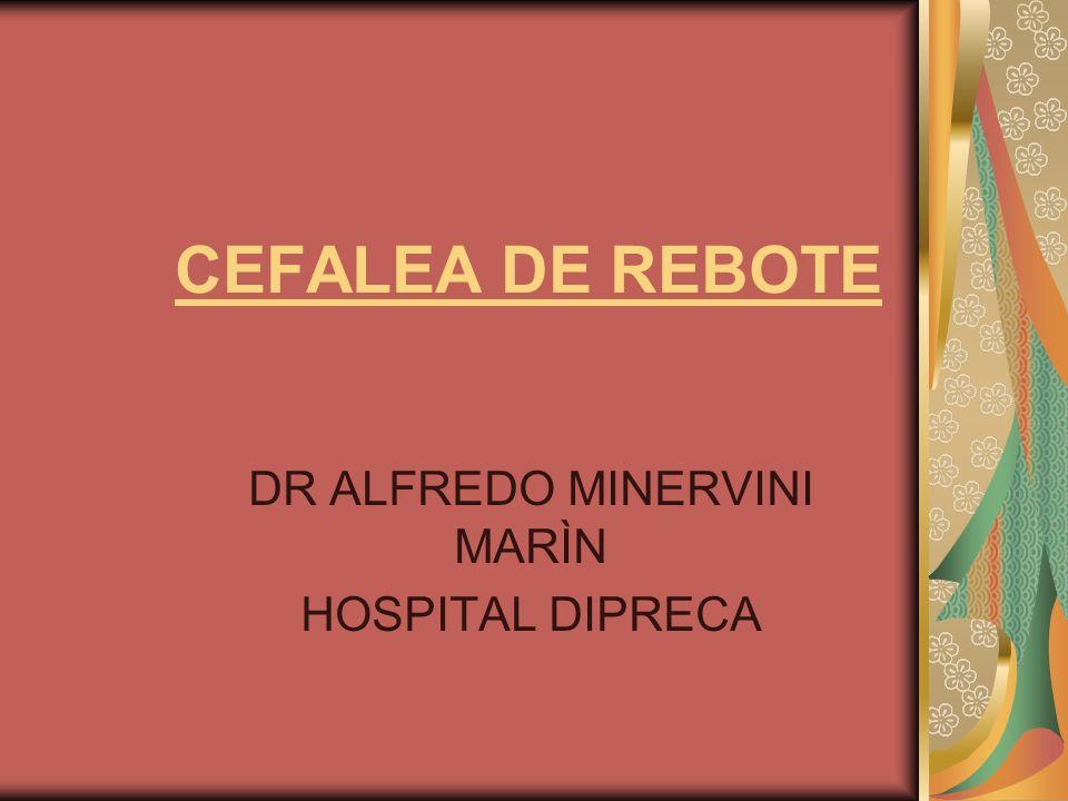 CEFALEA DE REBOTE DR ALFREDO MINERVINI MARÌN HOSPITAL DIPRECA