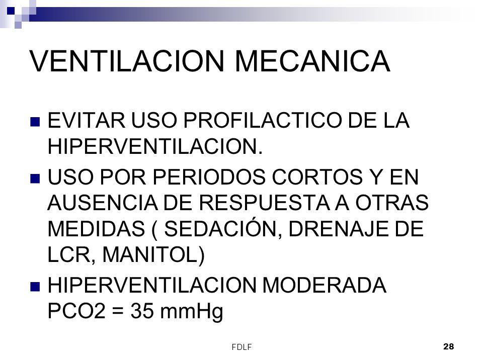 FDLF28 VENTILACION MECANICA EVITAR USO PROFILACTICO DE LA HIPERVENTILACION. USO POR PERIODOS CORTOS Y EN AUSENCIA DE RESPUESTA A OTRAS MEDIDAS ( SEDAC