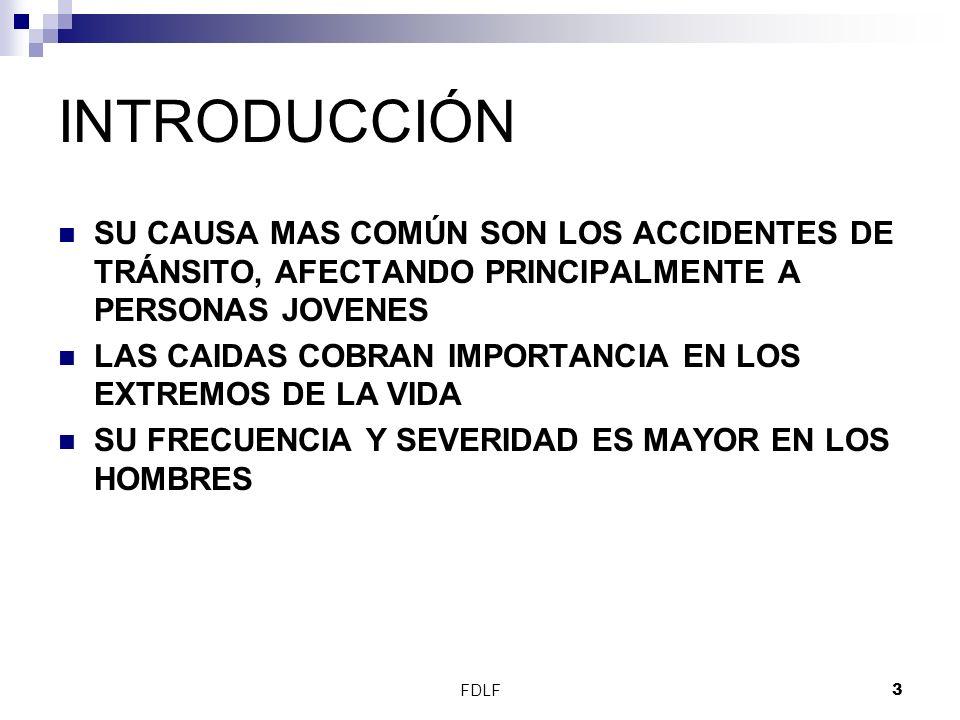 FDLF3 INTRODUCCIÓN SU CAUSA MAS COMÚN SON LOS ACCIDENTES DE TRÁNSITO, AFECTANDO PRINCIPALMENTE A PERSONAS JOVENES LAS CAIDAS COBRAN IMPORTANCIA EN LOS