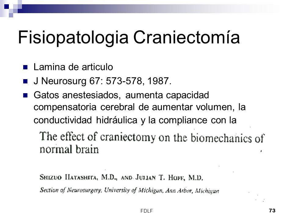 FDLF73 Fisiopatologia Craniectomía Lamina de articulo J Neurosurg 67: 573-578, 1987. Gatos anestesiados, aumenta capacidad compensatoria cerebral de a