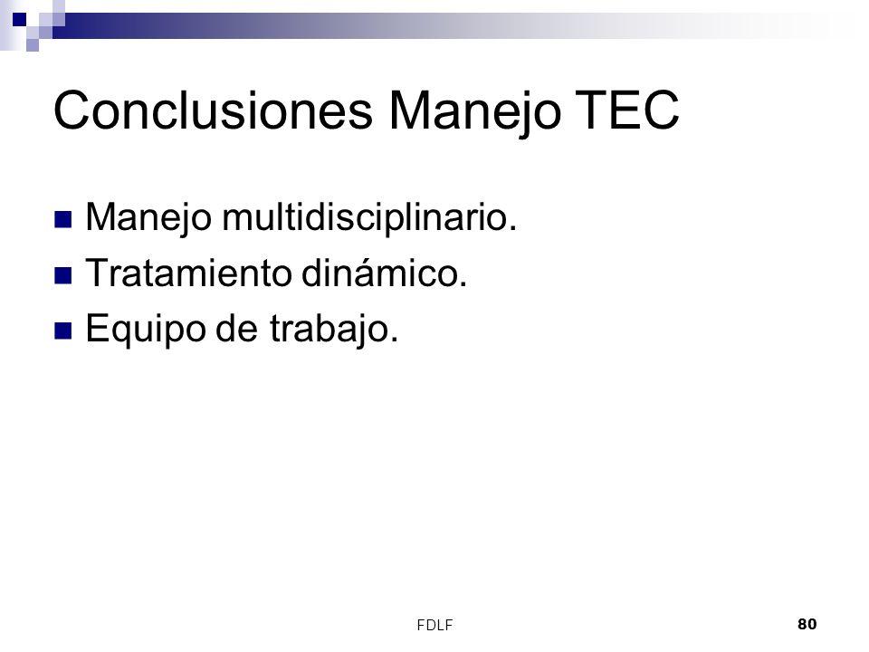 FDLF80 Conclusiones Manejo TEC Manejo multidisciplinario. Tratamiento dinámico. Equipo de trabajo.