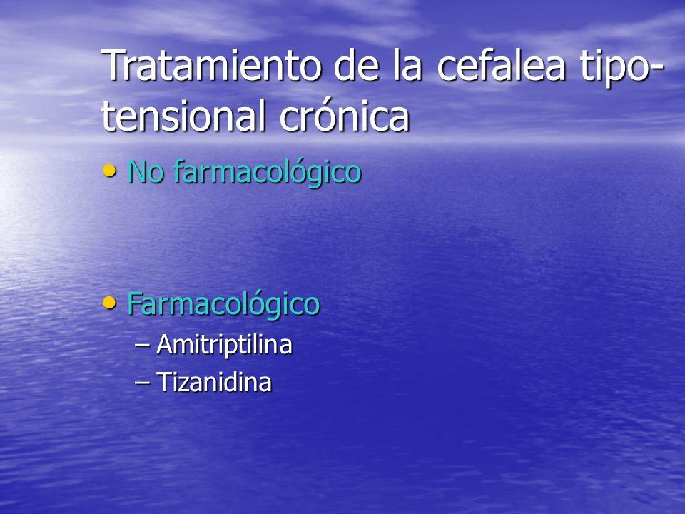 Tratamiento de la cefalea tipo-tensión episódica No farmacológico: No farmacológico: –Terapia conductuales: Biofeedback con EMG Relajación Relajación