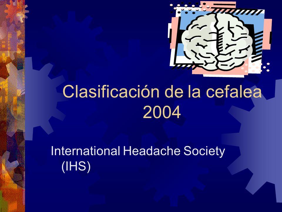 Clasificación de la cefalea 2004 International Headache Society (IHS)