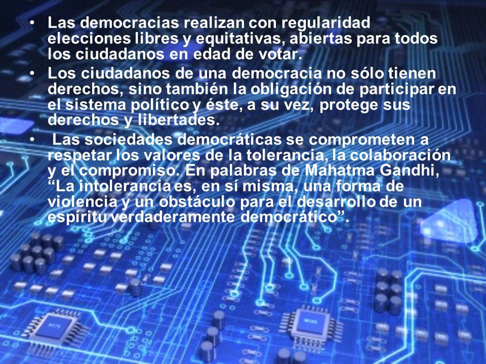 Las democracias realizan con regularidad elecciones libres y equitativas, abiertas para todos los ciudadanos en edad de votar. Los ciudadanos de una d