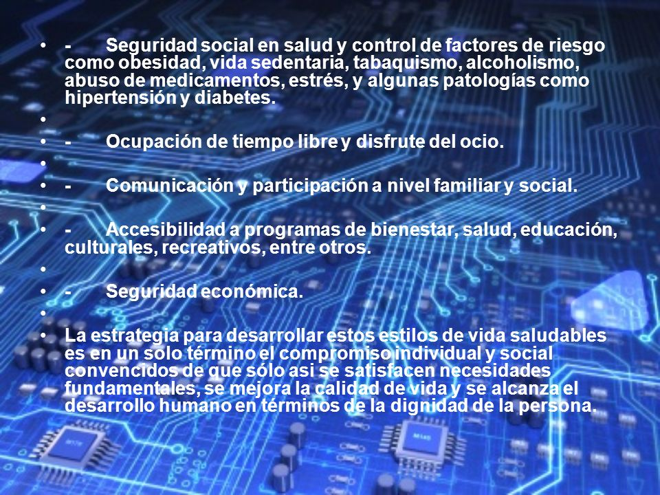 -Seguridad social en salud y control de factores de riesgo como obesidad, vida sedentaria, tabaquismo, alcoholismo, abuso de medicamentos, estrés, y a