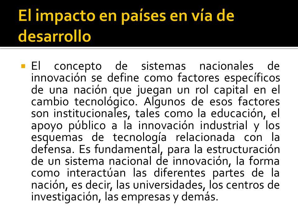 El concepto de sistemas nacionales de innovación se define como factores específicos de una nación que juegan un rol capital en el cambio tecnológico.