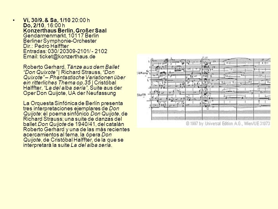 Vi, 30/9. & Sa, 1/10 20:00 h Do, 2/10, 16:00 h Konzerthaus Berlin, Großer Saal Gendarmenmarkt, 10117 Berlin Berliner Symphonie-Orchester Dir.: Pedro H