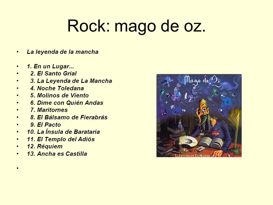 Rock: mago de oz. La leyenda de la mancha 1. En un Lugar... 2. El Santo Grial 3. La Leyenda de La Mancha 4. Noche Toledana 5. Molinos de Viento 6. Dim