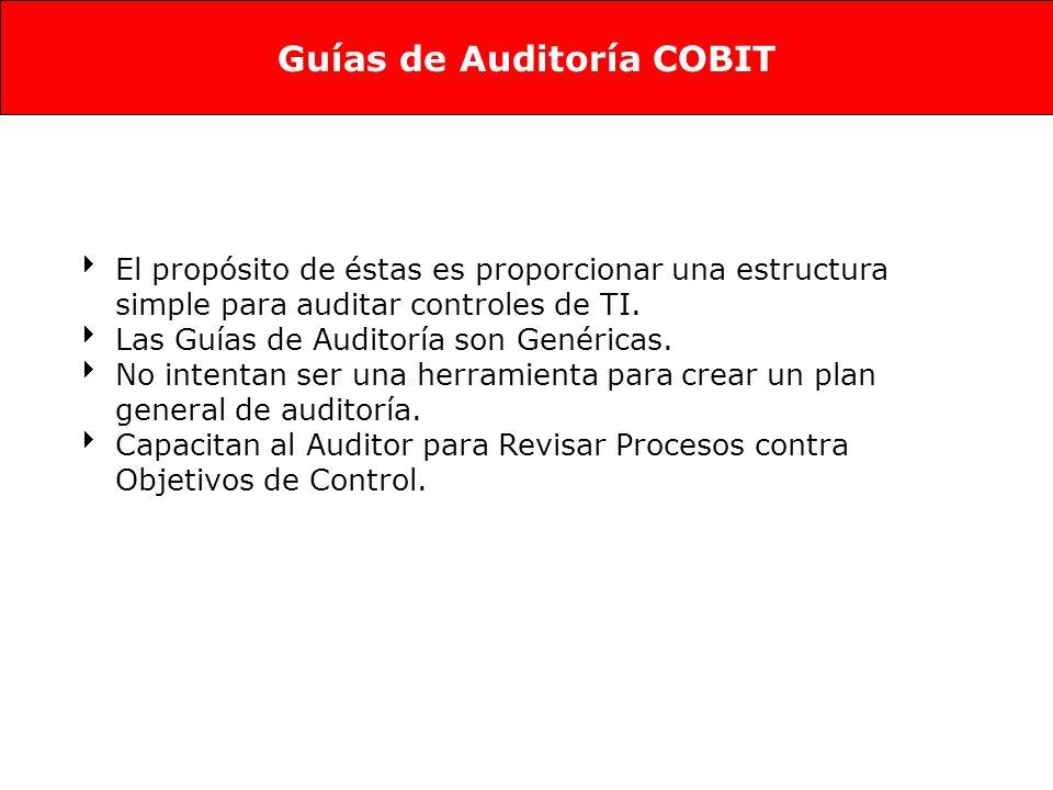 El propósito de éstas es proporcionar una estructura simple para auditar controles de TI.