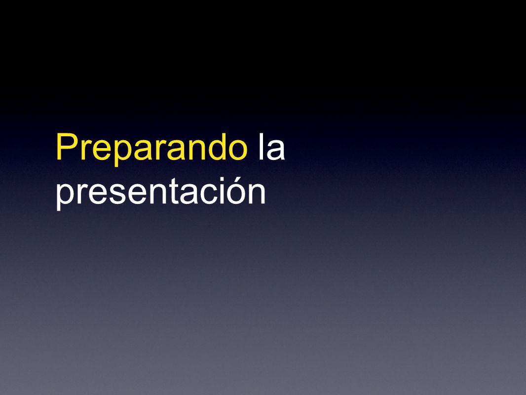 Preparando la presentación