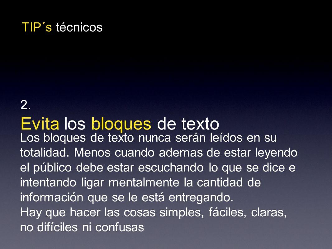 TIP´s técnicos Evita los bloques de texto 2.