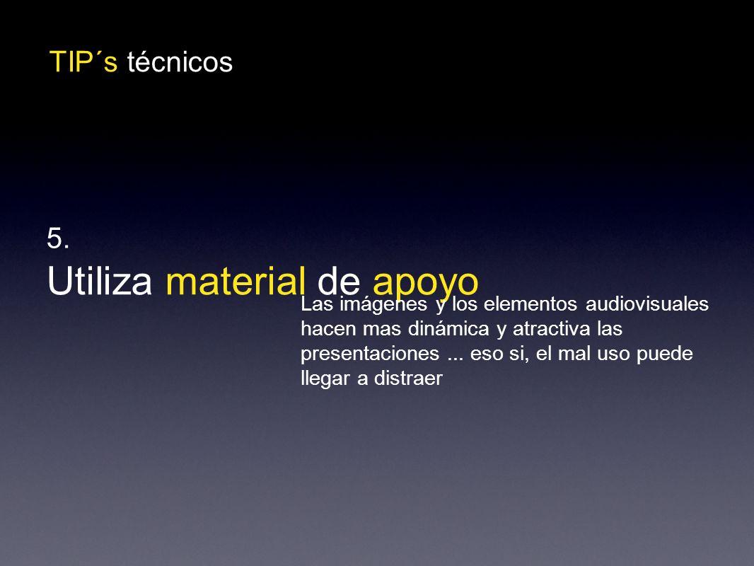 TIP´s técnicos Utiliza material de apoyo 5.