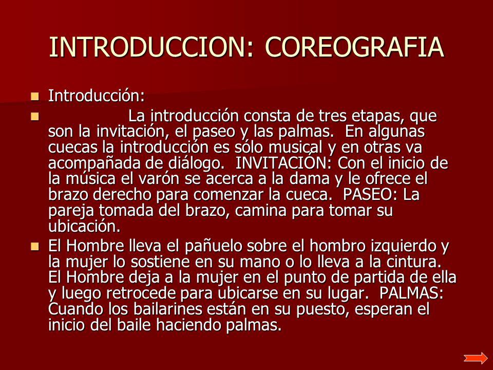 INTRODUCCION: COREOGRAFIA Introducción: Introducción: La introducción consta de tres etapas, que son la invitación, el paseo y las palmas. En algunas