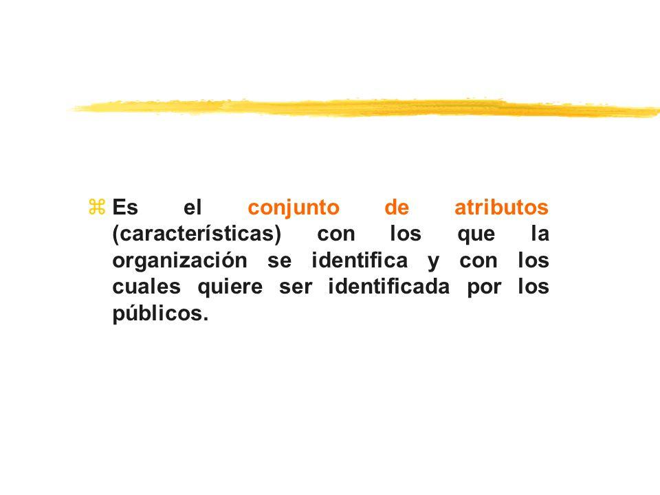zEs el conjunto de atributos (características) con los que la organización se identifica y con los cuales quiere ser identificada por los públicos.
