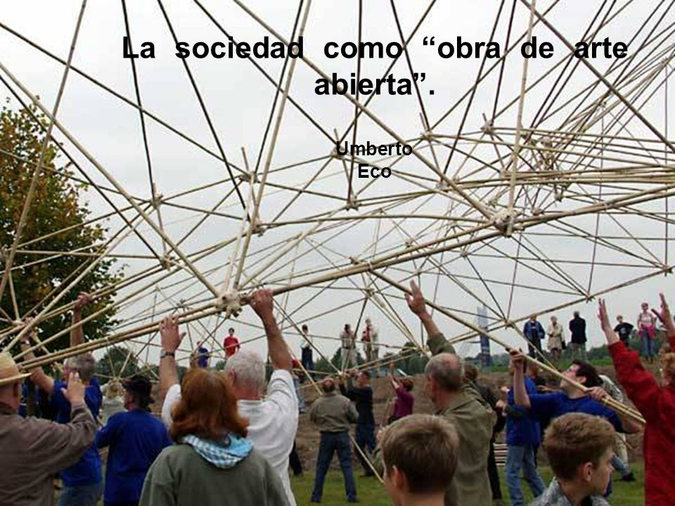 La sociedad como obra de arte abierta. Umberto Eco