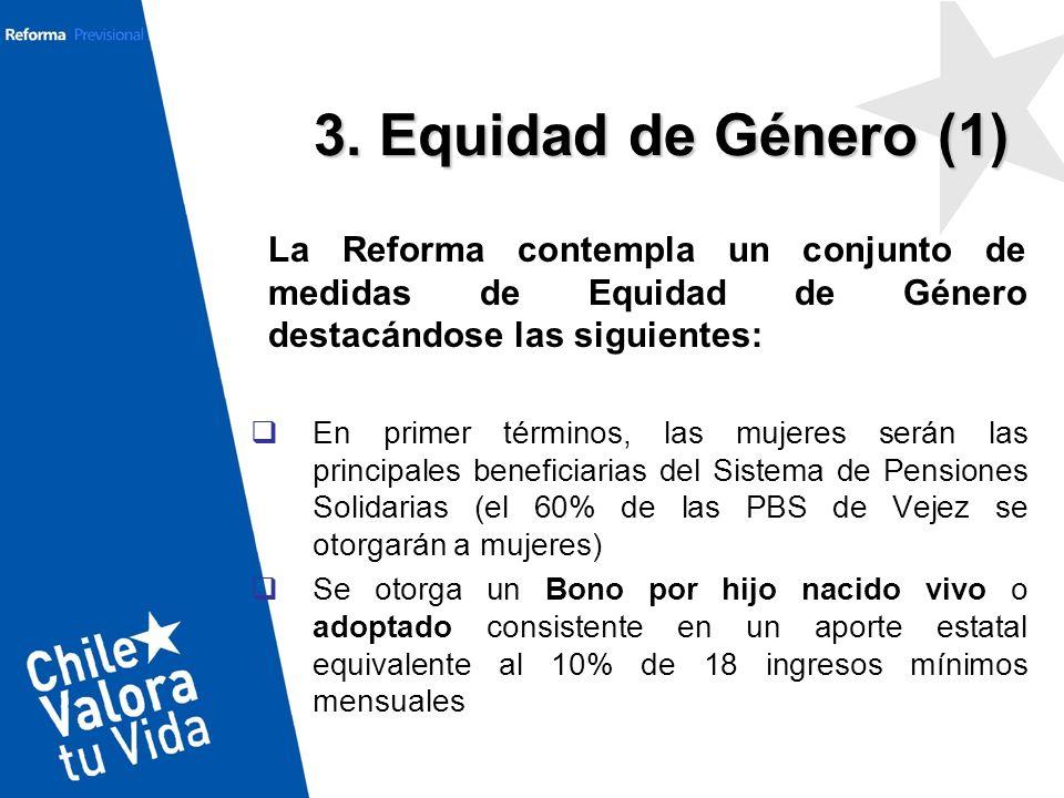 La Reforma contempla un conjunto de medidas de Equidad de Género destacándose las siguientes: En primer términos, las mujeres serán las principales be