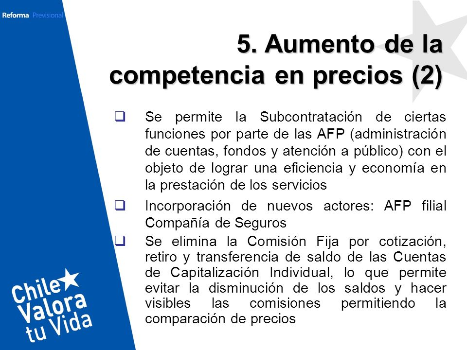 Se permite la Subcontratación de ciertas funciones por parte de las AFP (administración de cuentas, fondos y atención a público) con el objeto de logr