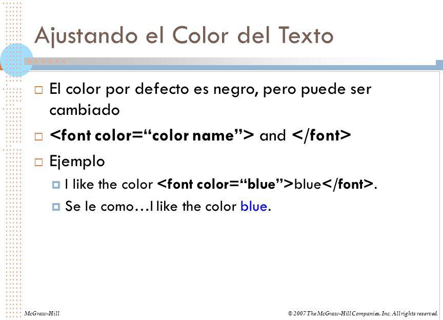 Ajustando el Color del Texto El color por defecto es negro, pero puede ser cambiado and Ejemplo I like the color blue. Se le como…I like the color blu