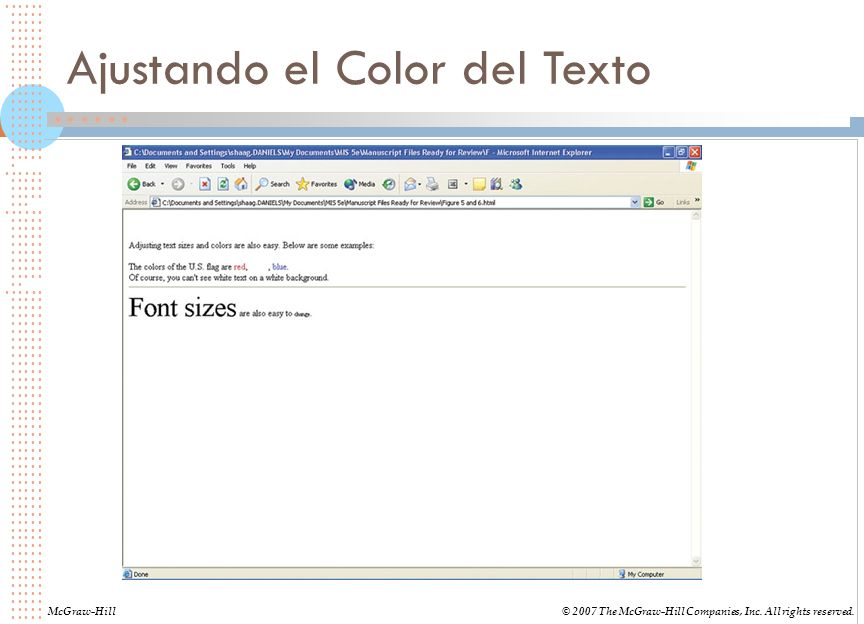 Ajustando el Color del Texto McGraw-Hill© 2007 The McGraw-Hill Companies, Inc. All rights reserved.