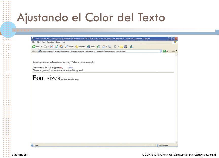 Ajustando el Color del Texto McGraw-Hill© 2007 The McGraw-Hill Companies, Inc. All rights reserved.