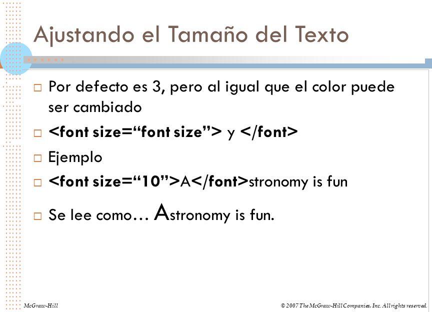 Ajustando el Tamaño del Texto Por defecto es 3, pero al igual que el color puede ser cambiado y Ejemplo A stronomy is fun Se lee como… A stronomy is f
