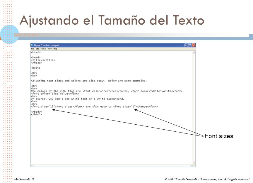 Ajustando el Tamaño del Texto McGraw-Hill© 2007 The McGraw-Hill Companies, Inc. All rights reserved. Font sizes