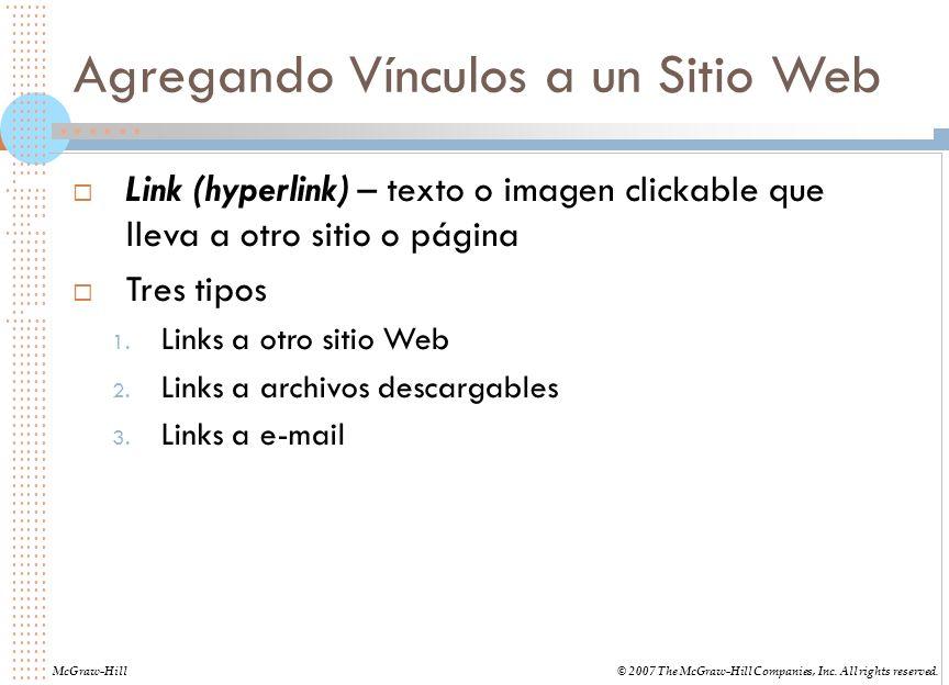 Agregando Vínculos a un Sitio Web Link (hyperlink) – texto o imagen clickable que lleva a otro sitio o página Tres tipos 1. Links a otro sitio Web 2.