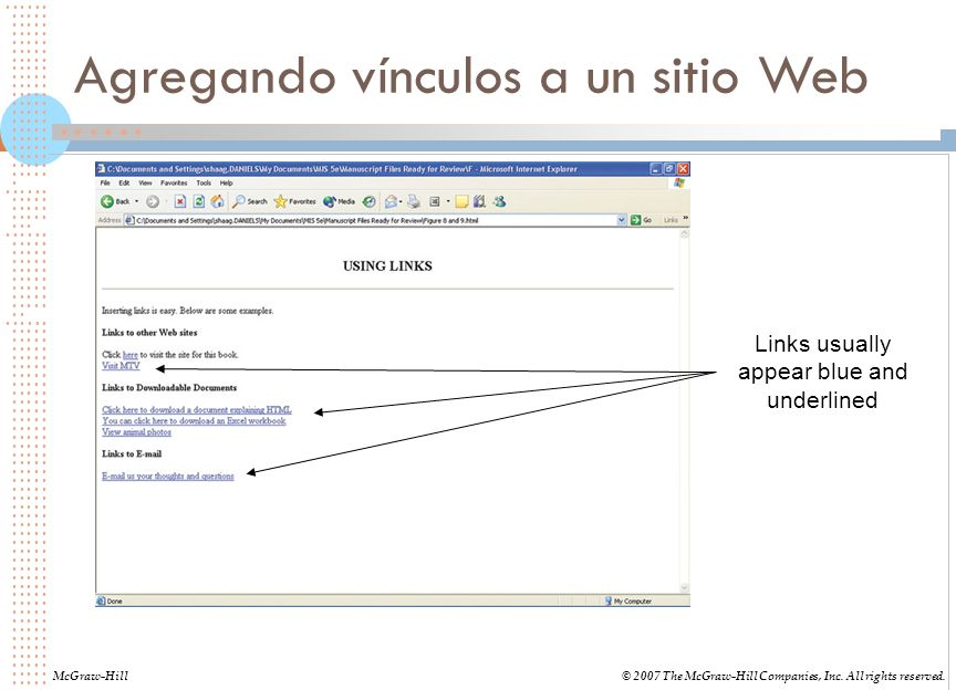 Agregando vínculos a un sitio Web McGraw-Hill© 2007 The McGraw-Hill Companies, Inc. All rights reserved. Links usually appear blue and underlined