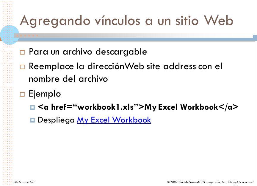 Agregando vínculos a un sitio Web Para un archivo descargable Reemplace la direcciónWeb site address con el nombre del archivo Ejemplo My Excel Workbo