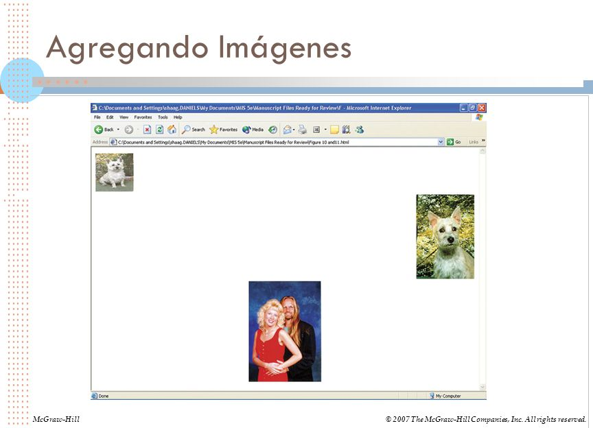 Agregando Imágenes McGraw-Hill© 2007 The McGraw-Hill Companies, Inc. All rights reserved.
