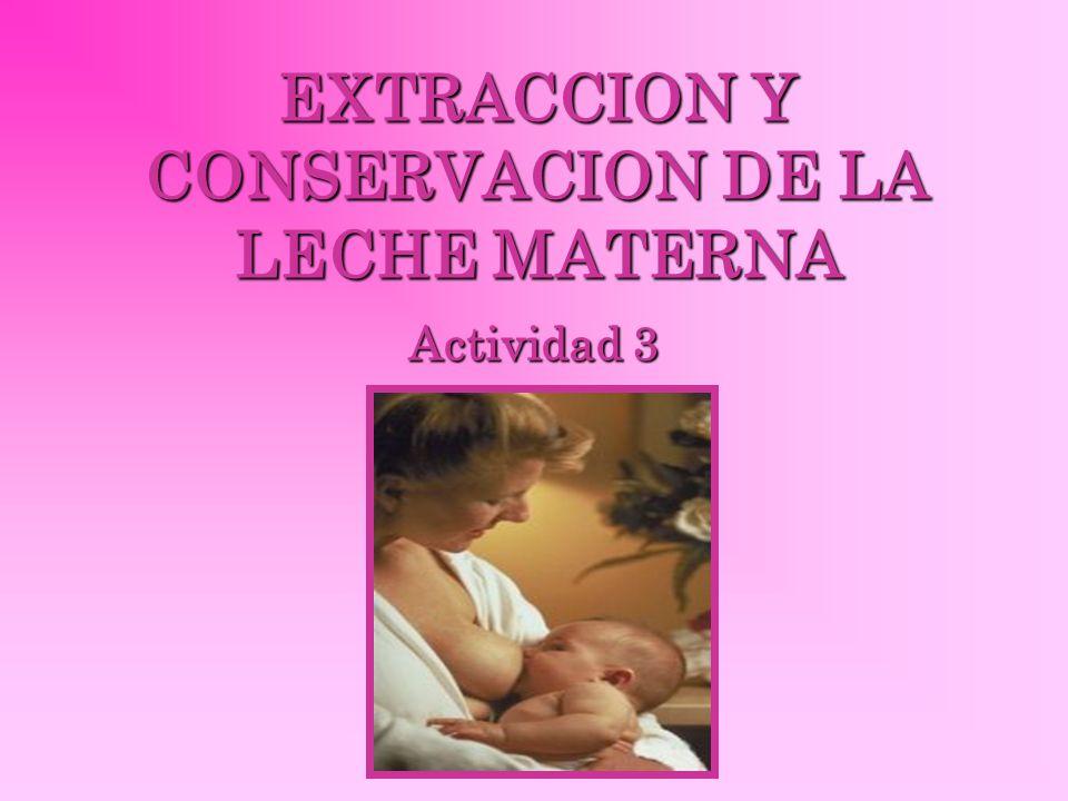 EXTRACCION Y CONSERVACION DE LA LECHE MATERNA Actividad 3