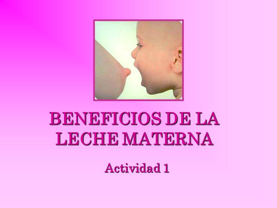 BENEFICIOS DE LA LECHE MATERNA Actividad 1