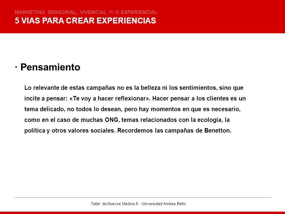 Taller de Nuevos Medios II - Universidad Andres Bello 5 VIAS PARA CREAR EXPERIENCIAS MARKETING SENSORIAL, VIVENCIAL Y/ O EXPERIENCIAL · Pensamiento Lo