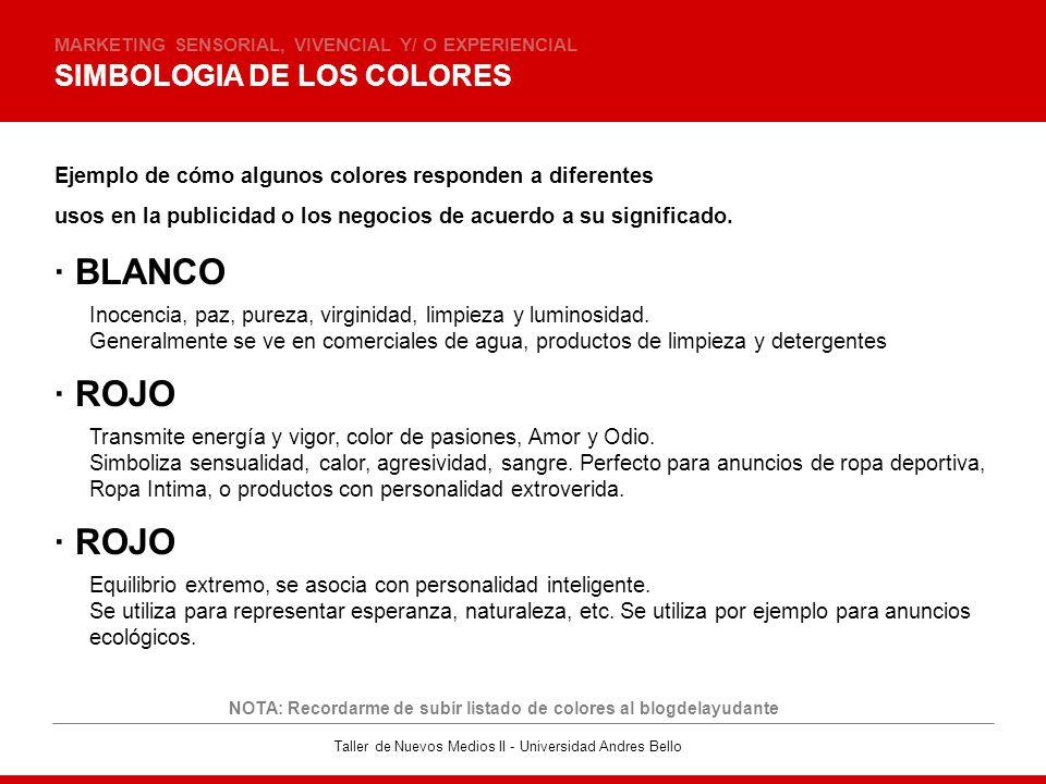 Taller de Nuevos Medios II - Universidad Andres Bello SIMBOLOGIA DE LOS COLORES MARKETING SENSORIAL, VIVENCIAL Y/ O EXPERIENCIAL · BLANCO Ejemplo de c