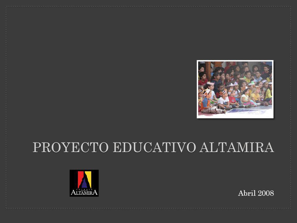 PROYECTO EDUCATIVO ALTAMIRA Abril 2008