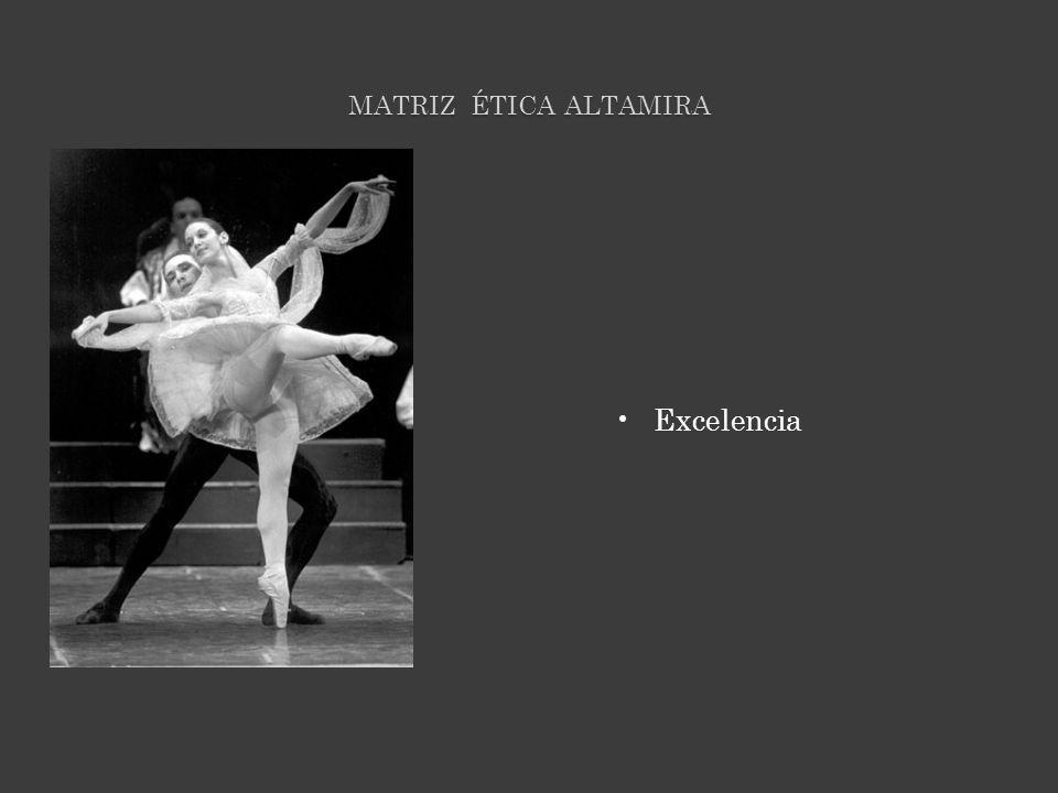 MATRIZ ÉTICA ALTAMIRA Excelencia