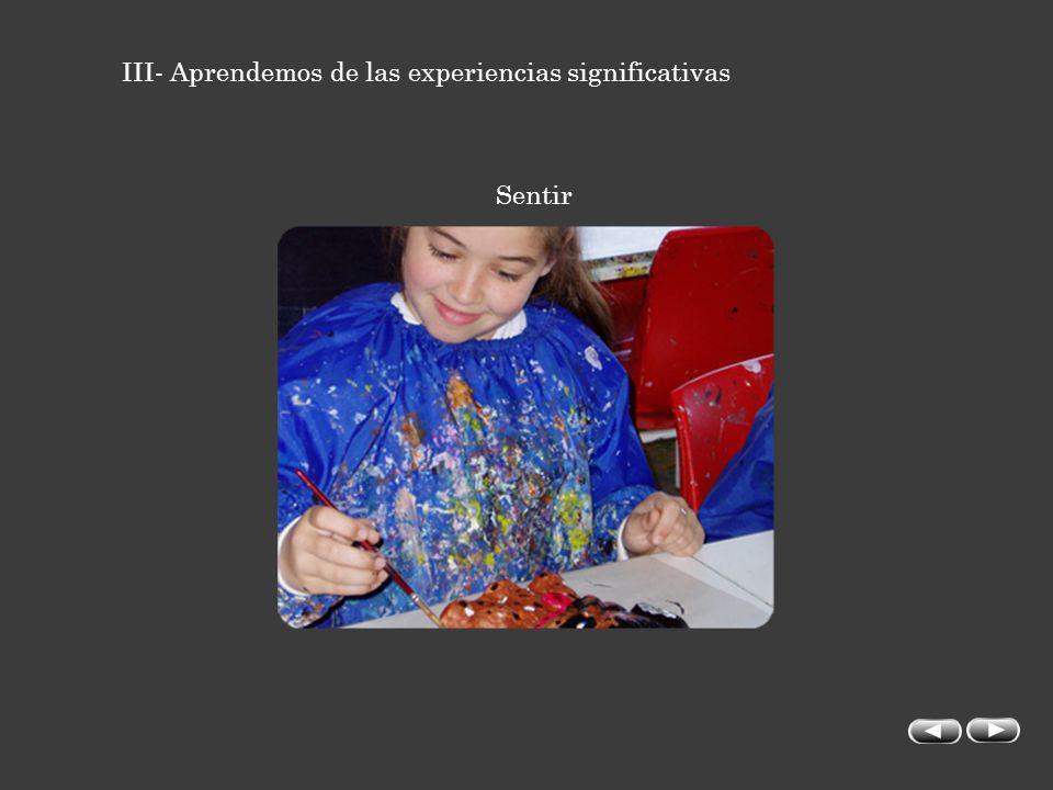 III- Aprendemos de las experiencias significativas Sentir