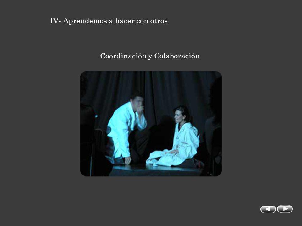 IV- Aprendemos a hacer con otros Coordinación y Colaboración