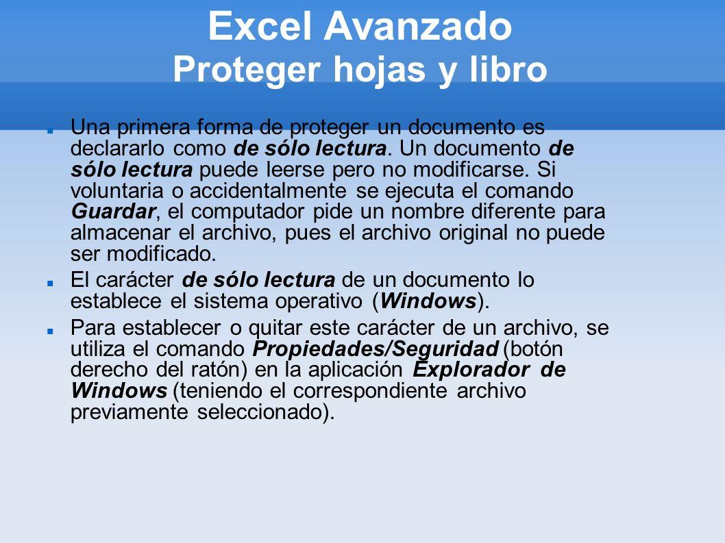 Excel Avanzado Proteger hojas y libro Una primera forma de proteger un documento es declararlo como de sólo lectura. Un documento de sólo lectura pued