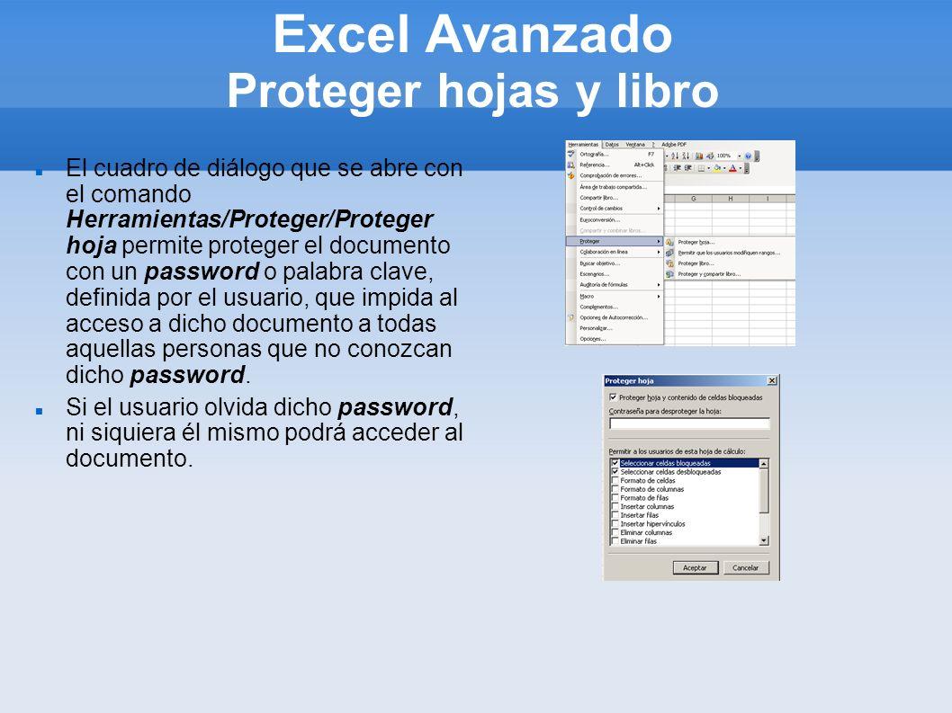 Excel Avanzado Proteger hojas y libro El cuadro de diálogo que se abre con el comando Herramientas/Proteger/Proteger hoja permite proteger el document