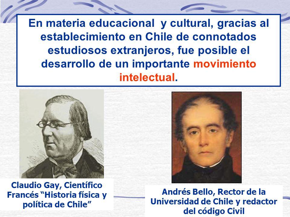 En materia educacional y cultural, gracias al establecimiento en Chile de connotados estudiosos extranjeros, fue posible el desarrollo de un important
