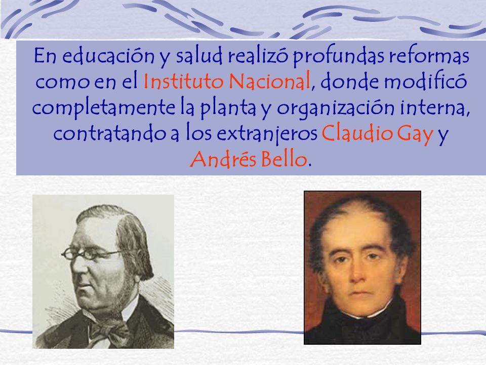 En 1837 se creó el Ministerio de Justicia e Instrucción Pública Con el apoyo de Joaquín Tocornal, se fundó en 1833 la primera escuela de Medicina y Obstetricia, además de las juntas de beneficencia y salud pública en las que se incorporaron Lorenzo Sazié y Guillermo Blest.