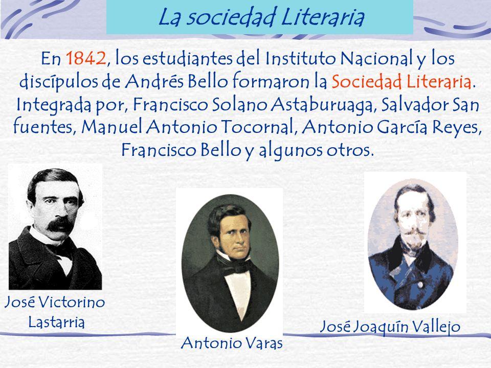 En 1842, los estudiantes del Instituto Nacional y los discípulos de Andrés Bello formaron la Sociedad Literaria. Integrada por, Francisco Solano Astab