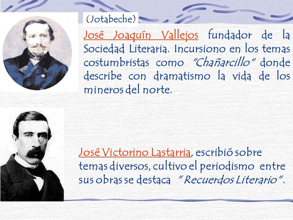 José Joaquín Vallejos fundador de la Sociedad Literaria. Incursiono en los temas costumbristas como