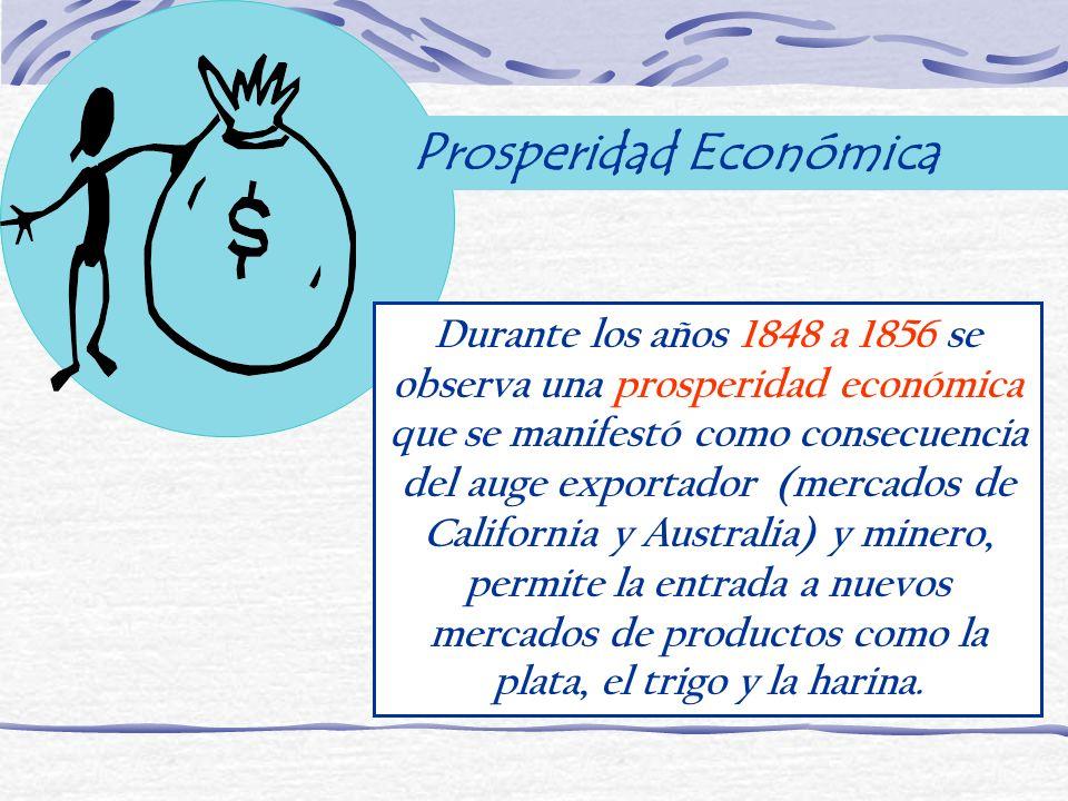 Durante los años 1848 a 1856 se observa una prosperidad económica que se manifestó como consecuencia del auge exportador (mercados de California y Aus