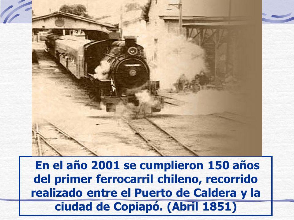 En el año 2001 se cumplieron 150 años del primer ferrocarril chileno, recorrido realizado entre el Puerto de Caldera y la ciudad de Copiapó. (Abril 18