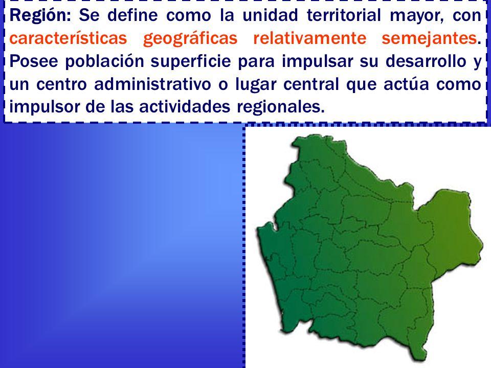 Región: Se define como la unidad territorial mayor, con características geográficas relativamente semejantes. Posee población superficie para impulsar