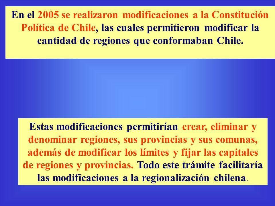 En el 2005 se realizaron modificaciones a la Constitución Política de Chile, las cuales permitieron modificar la cantidad de regiones que conformaban