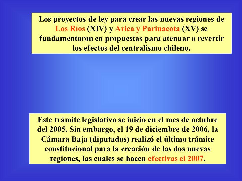 Los proyectos de ley para crear las nuevas regiones de Los Ríos (XIV) y Arica y Parinacota (XV) se fundamentaron en propuestas para atenuar o revertir